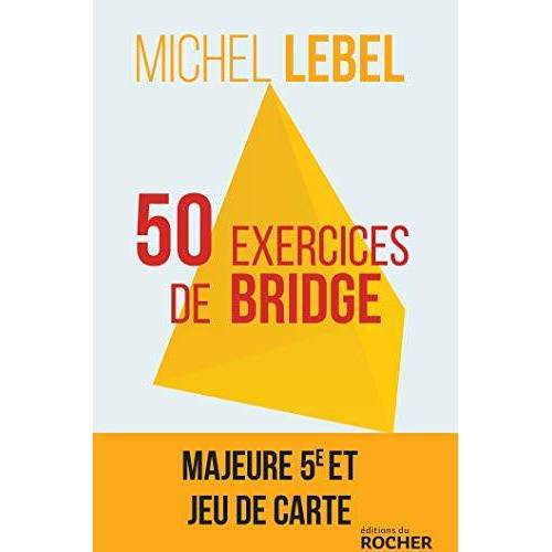 - 50 exercices de bridge (ROC.BRIDGE/JEUX) - Preis vom 26.05.2020 05:00:54 h
