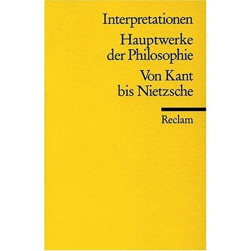 Werner Stegmaier - Interpretationen: Hauptwerke der Philosophie - Preis vom 06.03.2021 05:55:44 h