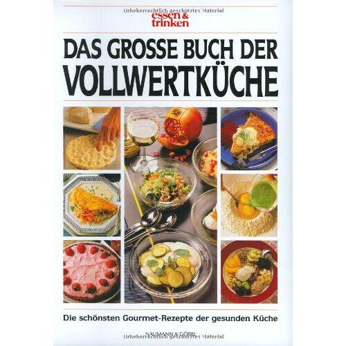 - Schöner Essen: Das grosse Buch der Vollwertküche - Preis vom 14.01.2021 05:56:14 h