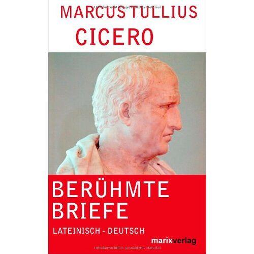 Cicero, Marcus Tullius - Berühmte Briefe: Briefe aus dem Exil - Preis vom 11.05.2021 04:49:30 h
