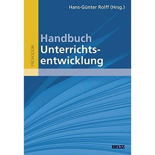 Hans-Günter Rolff - Handbuch Unterrichtsentwicklung - Preis vom 18.07.2019 05:53:27 h