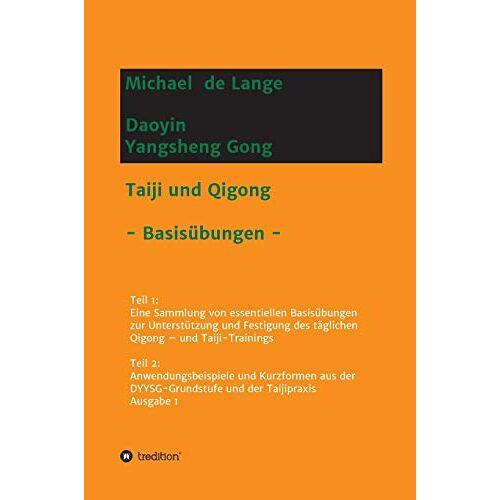 Michael de Lange - Daoyin Yangsheng Gong: Taiji und Qigong - Basisübungen - - Preis vom 14.05.2021 04:51:20 h