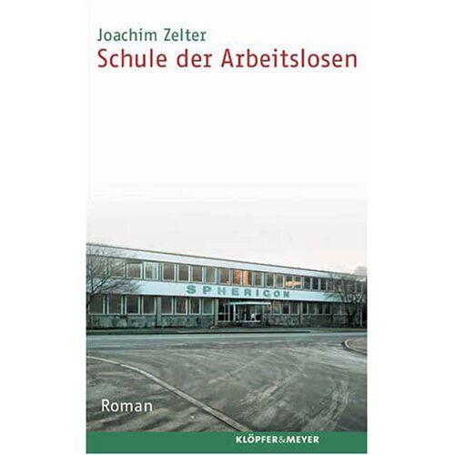 Joachim Zelter - Schule der Arbeitslosen - Preis vom 19.01.2020 06:04:52 h