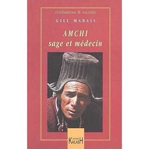 Gill Marais - Amchi, sage et médecin (Civilisations) - Preis vom 28.02.2021 06:03:40 h