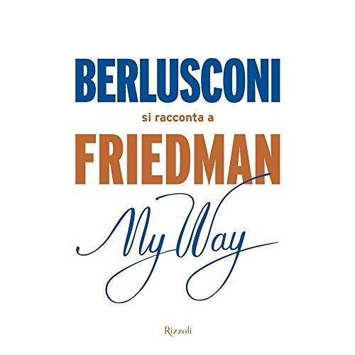 Alan Friedman - Friedman, A: My way. Berlusconi si racconta a Friedman - Preis vom 28.02.2021 06:03:40 h