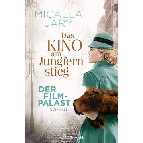 Micaela Jary - Das Kino am Jungfernstieg - Der Filmpalast: Roman - Die Kino-Saga 2 - Preis vom 14.05.2021 04:51:20 h