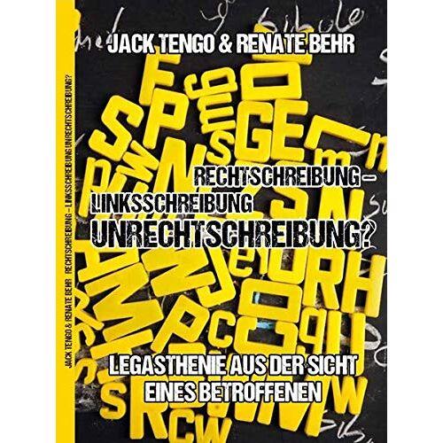 Renate Behr - Rechtschreibung - Linksschreibung - Unrechtschreibung - Preis vom 20.10.2020 04:55:35 h