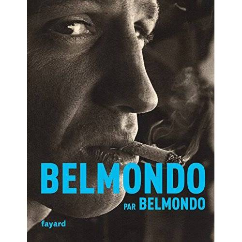 Jean-Paul Belmondo - Belmondo par Belmondo - Preis vom 06.09.2020 04:54:28 h