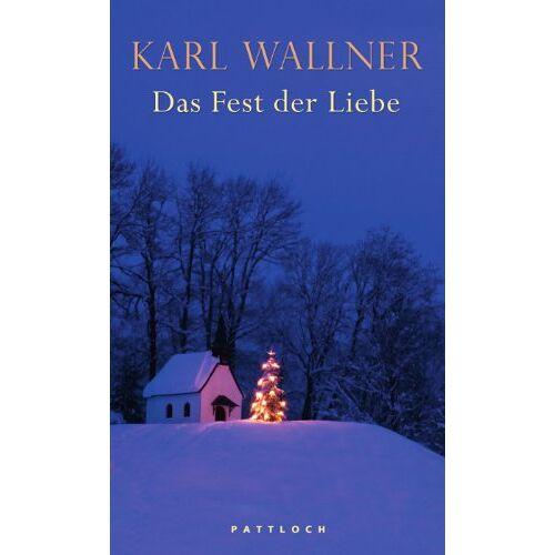 Karl Wallner - Das Fest der Liebe - Preis vom 16.01.2021 06:04:45 h