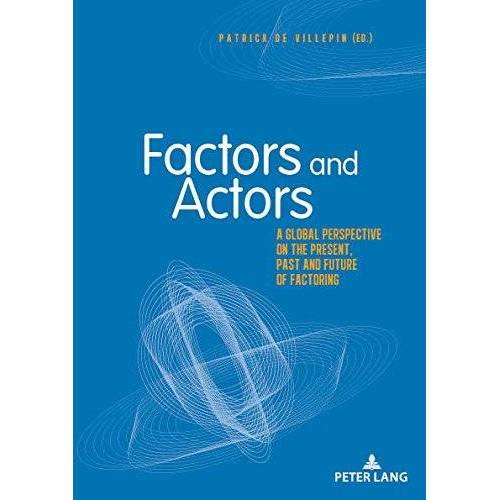 Patrick Villepin - Factors and Actors: A Global Perspective on the Present, Past and Future of Factoring - Preis vom 04.09.2020 04:54:27 h