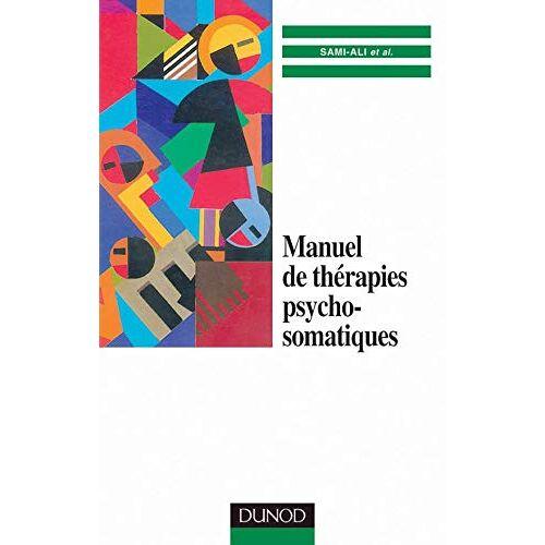 Collectif - Manuel de thérapies psychosomatiques (Psychotherapies) - Preis vom 11.05.2021 04:49:30 h