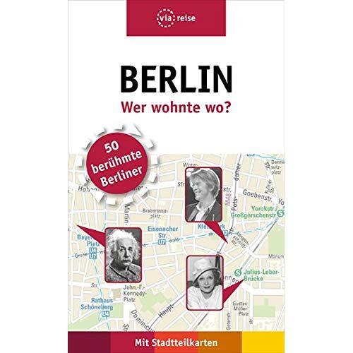 Rasso Knoller - Berlin – Wer wohnte wo?: 50 berühmte Berlinerinnen und Berliner - Preis vom 20.10.2020 04:55:35 h