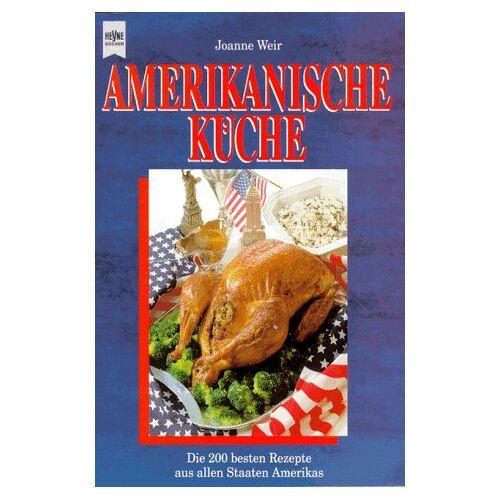 Joanne Weir - Die amerikanische Küche. Die 200 besten Rezepte aus allen Staaten Amerikas. - Preis vom 24.01.2021 06:07:55 h