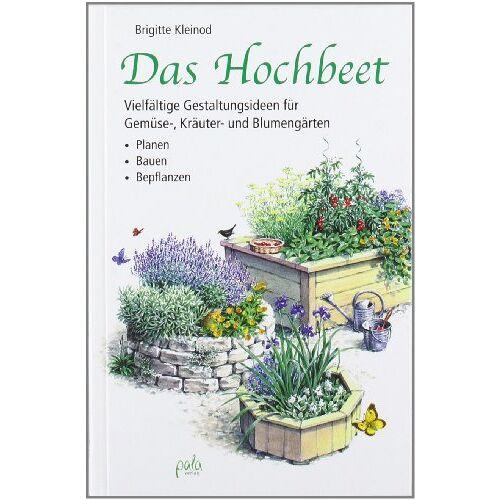 Brigitte Kleinod - Das Hochbeet: Vielfältige Gestaltungsideen für Gemüse-, Kräuter- und Blumengärten - Preis vom 20.10.2020 04:55:35 h