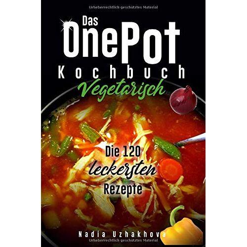 Nadia Uzhakhova - One Pot Kochbuch - Vegetarisch -: 120 leckere Rezepte (Vegetarisches Kochbuch, Band 2) - Preis vom 06.09.2020 04:54:28 h