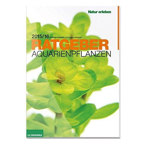 Stefan Hummel - Aquarienpflanzen Ratgeber - Preis vom 15.05.2021 04:43:31 h