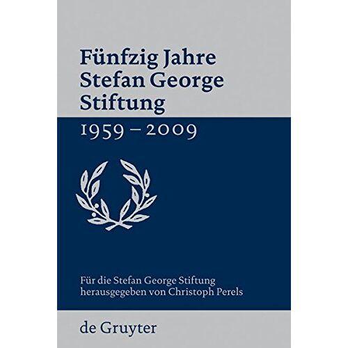 Stefan George Stiftung - Fünfzig Jahre Stefan George Stiftung 1959-2009 - Preis vom 20.10.2020 04:55:35 h