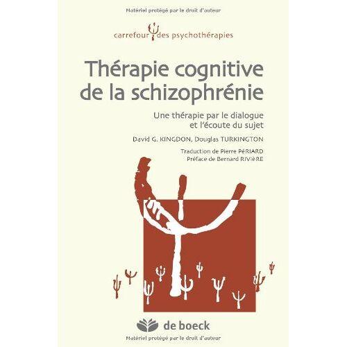 Kingdon, David G. - Thérapie cognitive de la schizophrénie une thérapie par le dialogue et l'écoute du sujet - Preis vom 10.05.2021 04:48:42 h
