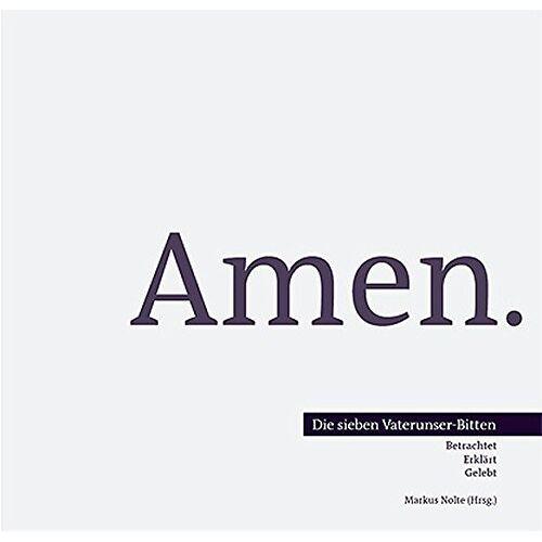 Markus Nolte - Amen: Die sieben Vaterunser-Bitten (Fastenzeit) - Preis vom 11.05.2021 04:49:30 h