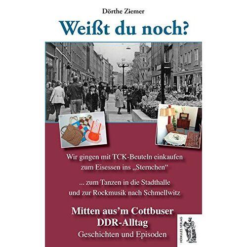 Dörthe Ziemer - Mitten aus'm Cottbuser DDR-Alltag: Weißt du noch? Geschichten und Episoden - Preis vom 05.09.2020 04:49:05 h