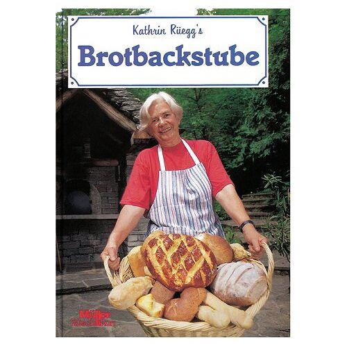 Kathrin Rüegg - Kathrin Rüeggs Brotbackstube - Preis vom 20.10.2020 04:55:35 h