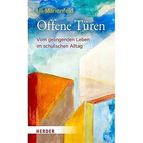Uli Marienfeld - Offene Türen: Vom gelingenden Leben im schulischen Alltag - Preis vom 05.05.2021 04:54:13 h