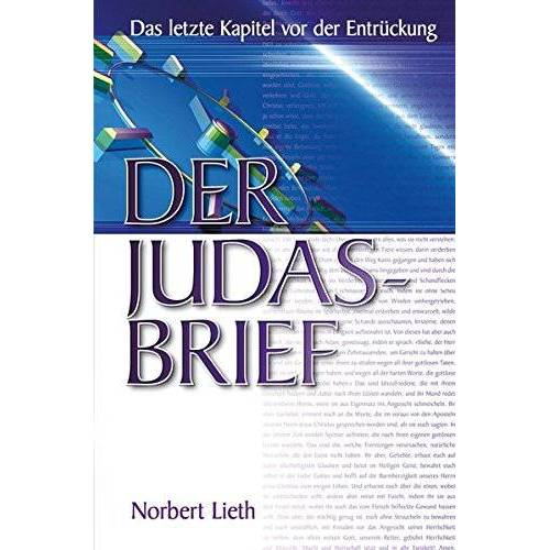 Norbert Lieth - Der Judasbrief: Das letzte Kapitel vor der Entrückung - Preis vom 15.05.2021 04:43:31 h