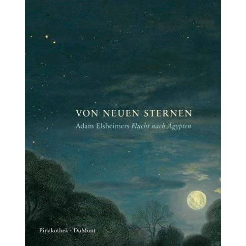 Adam Elsheimer - Von Neuen Sternen: Adam Elsheimers Flucht nach Ägypten - Preis vom 18.10.2020 04:52:00 h