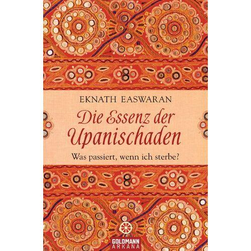 Eknath Easwaran - Die Essenz der Upanischaden: Was passiert, wenn ich sterbe? - Preis vom 06.04.2020 04:59:29 h