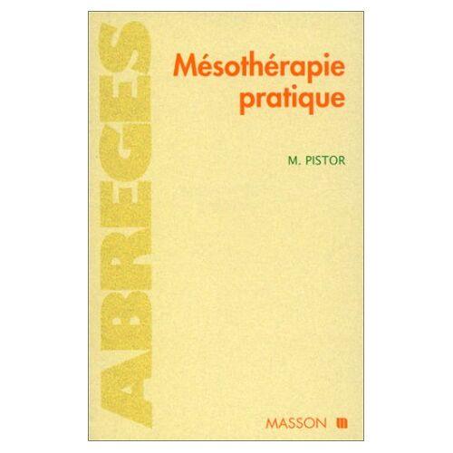 Michel Pistor - Mésothérapie pratique (Abreges de Mede) - Preis vom 12.04.2021 04:50:28 h