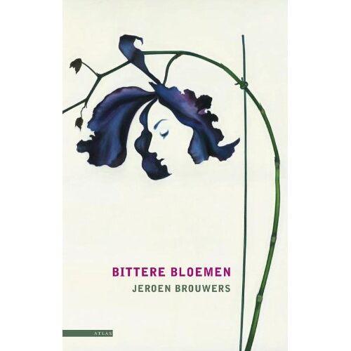 Jeroen Brouwers - Bittere bloemen / druk 1 - Preis vom 11.04.2021 04:47:53 h