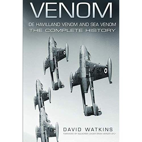 Watkins - Venom, De Havilland Venom and Sea Venom: The Complete History - Preis vom 28.02.2021 06:03:40 h