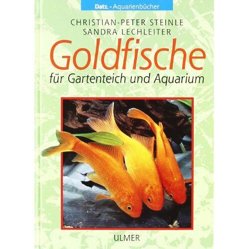 Christian-Peter Steinle - Goldfische: Für Gartenteich und Aquarium - Preis vom 14.04.2021 04:53:30 h
