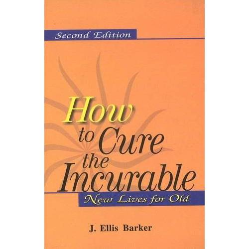 J.Ellis Barker - How to Cure the Incurable: New Lives for Old - Preis vom 24.02.2021 06:00:20 h