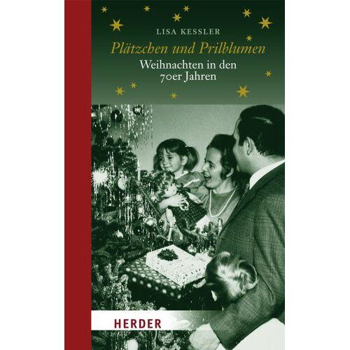 Lisa Kessler - Plätzchen und Prilblumen: Weihnachten in den 70er Jahren - Preis vom 21.10.2020 04:49:09 h