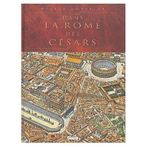 Gilles Chaillet - La Rome des Césars - Preis vom 03.05.2021 04:57:00 h