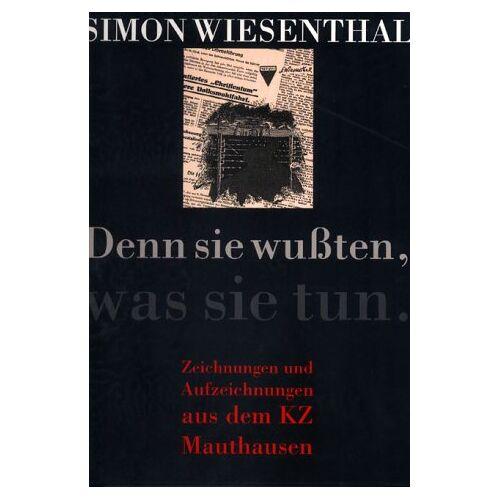 Simon Wiesenthal - Denn sie wußten, was sie tun: Zeichnungen und Aufzeichnungen aus dem KZ Mauthausen - Preis vom 20.10.2020 04:55:35 h