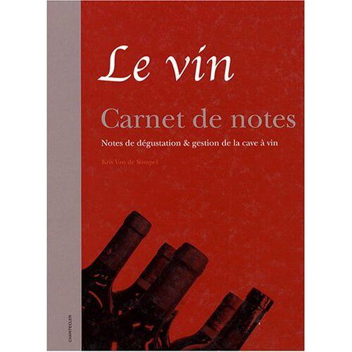 SOMPEL, KRIS VAN DE - Le vin Carnet de notes Dégustation & gestion de la cave: Notes de dégustation & gestion de la cave à vin. - Preis vom 21.10.2020 04:49:09 h