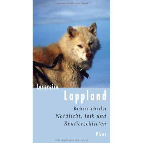 Barbara Schaefer - Lesereise Lappland: Nordlicht, Joik und Rentierschlitten - Preis vom 20.10.2020 04:55:35 h