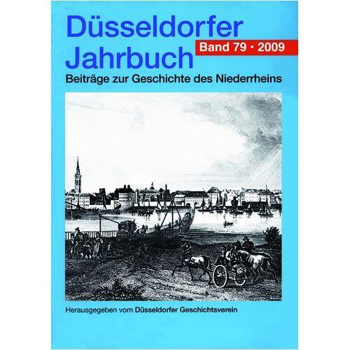 Düsseldorfer Geschichtsverein - Düsseldorfer Jahrbuch. Beiträge zur Geschichte des Niederrheins: Düsseldorfer Jahrbuch, Bd.79 : 2009 - Preis vom 06.09.2020 04:54:28 h