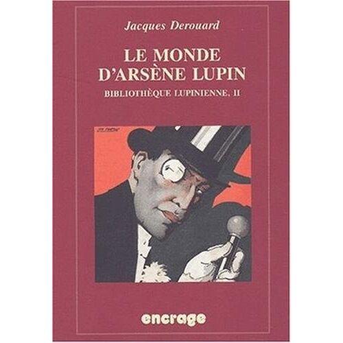 Jacques Derouard - Le Monde D'Arsene Lupin: Bibliotheque Lupinienne, II: Bibliothèque lupinienne, II (Encrage / Belles Lettres - Travaux, Band 44) - Preis vom 05.09.2020 04:49:05 h