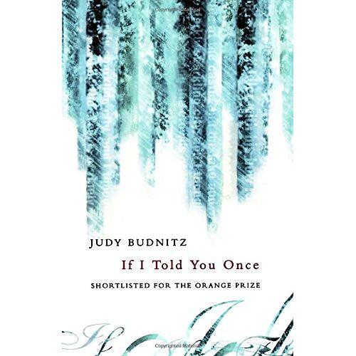 Judy Budnitz - IF I TOLD YOU ONCE - Preis vom 03.12.2020 05:57:36 h