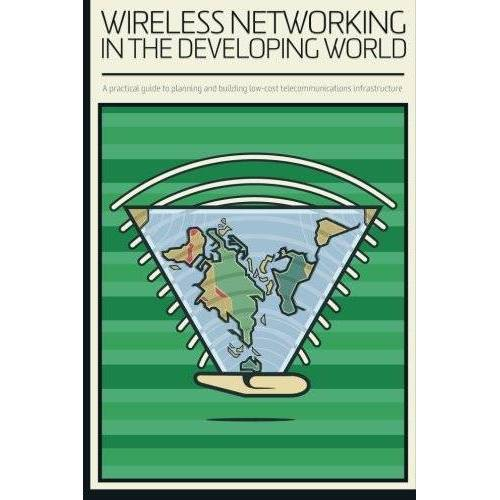 Authors, Wireless Networking in the Developing World - Wireless Networking in the Developing World: Colour version - Preis vom 06.07.2020 05:02:03 h