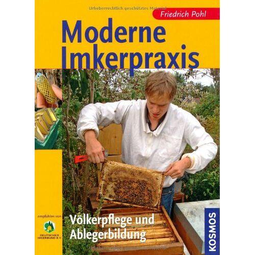 Friedrich Pohl - Moderne Imkerpraxis: Völkerpflege und Ablegerbildung - Preis vom 25.10.2020 05:48:23 h