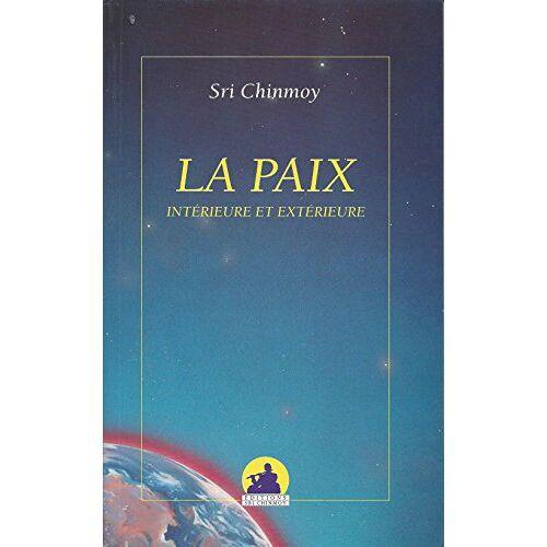 - LA PAIX INTERIEURE ET EXTERIEURE - Preis vom 18.04.2021 04:52:10 h
