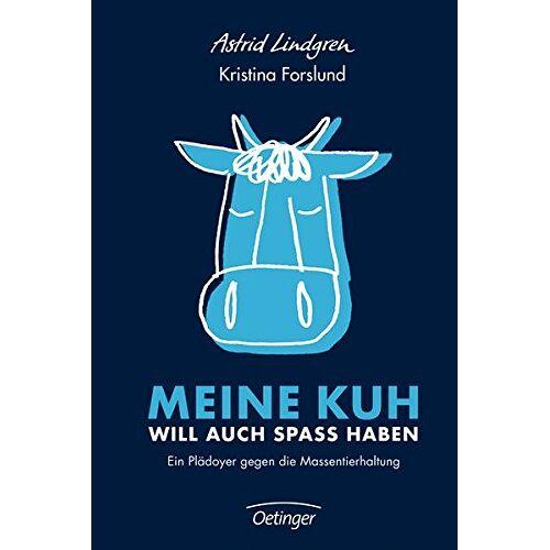 Astrid Lindgren - Meine Kuh will auch Spaß haben. Ein Plädoyer gegen die Massentierhaltung - Preis vom 20.10.2020 04:55:35 h