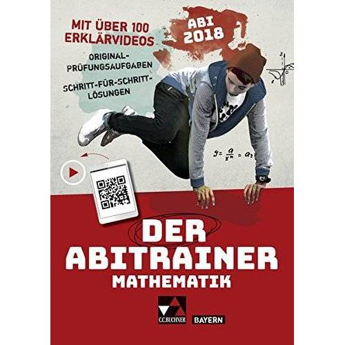 Stotko, Thomas David - Der Abitrainer / mit über 100 Erklärvideos: Der Abitrainer / Der Abitrainer mit Erklärvideos Mathe Bayern 2018: mit über 100 Erklärvideos / Abi 2018 - Preis vom 04.09.2020 04:54:27 h