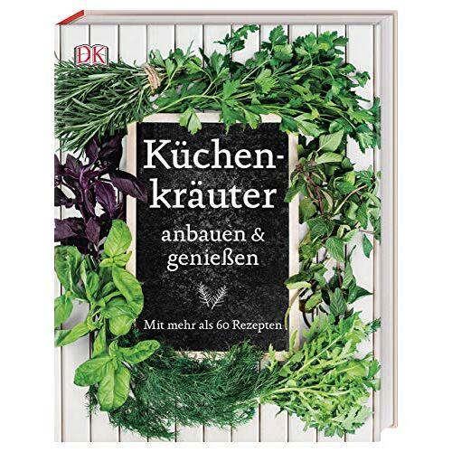 Jeff Cox - Küchenkräuter anbauen & genießen: Mit mehr als 60 Rezepten - Preis vom 01.11.2020 05:55:11 h