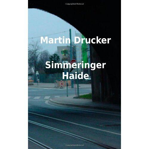 Martin Drucker - Simmeringer Haide - Preis vom 20.10.2020 04:55:35 h