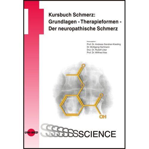 Andreas Sandner-Kiesling - Kursbuch Schmerz: Grundlagen-Therapieformen- Der neuropathische Schmerz - Preis vom 01.11.2020 05:55:11 h